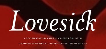 LOVESICK: A Documentary By Ann S. Kim & Priya Giri Desai